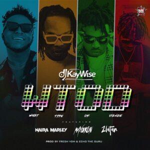 [Music] DJ Kaywise Ft Mayorkun, Naira Marley & Zlatan – What Type Of Dance