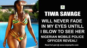 Tiwa Savage Will Never Fade In My Eyes – Nigerian Mobile Police Officer Reveal