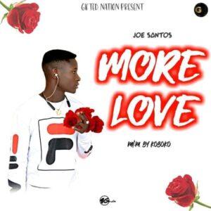 [Music] Joe Santos – More Love – Mp3 Download