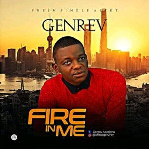 [Gospel] Genrev – Fire in Me – Mp3 Download