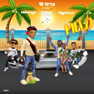 [Music] DJ Lawy Ft Qdot x Mohbad & Idowest – Melo