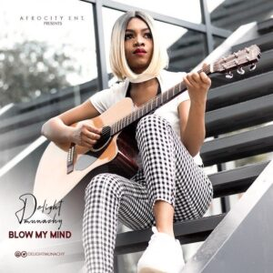 [Music] Delight Munachy – Blow My Mind – Mp3 Download