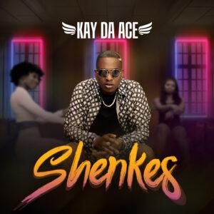 [Music + Video] Kay Da Ace – Shenkes (Official Video)