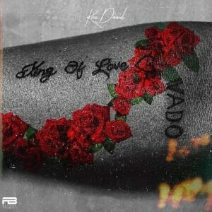 [Full Album] Kizz Daniel _ King Of Love