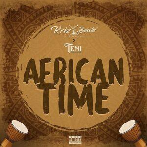 [Music] Krizbeatz Ft Teni – African Time