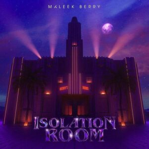 Download Full Ep – Maleek Berry – Isolation Room