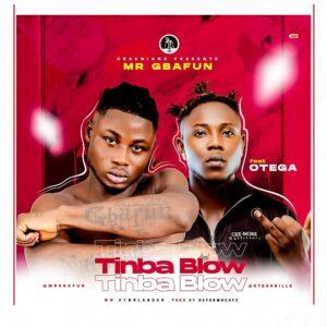 [Music] Mr Gbafun Ft Otega – Tinbablow