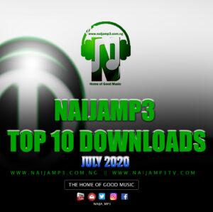 NAIJAMP3 TOP TEN (10) DOWNLOADS – JULY 2020