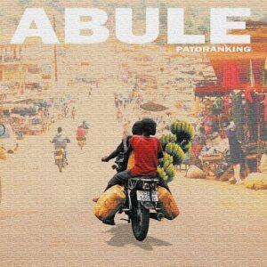 [Music] Patoranking – Abule – Mp3 Download