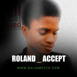 [Music] Roland _ Accept – Mp3 Download