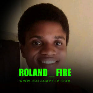 [Music] Roland _ Fire – Mp3 Download