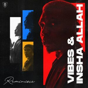 Download Reminisce – Vibes And Insha Allah – Full Ep