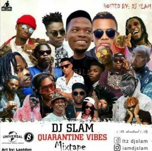 [Mixtape] Dj Slam _ Quarantine Vibez Mixtape