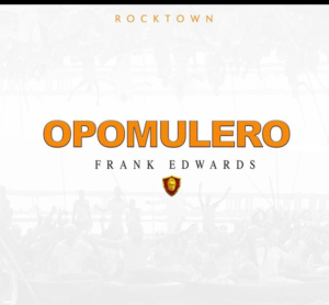[Video] Frank Edwards _ Opomulero (Official video)