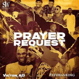 [Music] Victor AD Ft Patoranking – Prayer Request