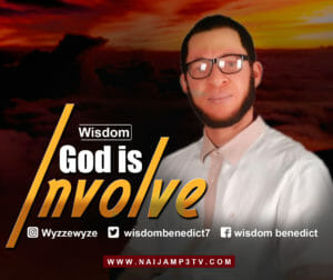 [Gospel] Wisdom _ God is Involved – Mp3 Download