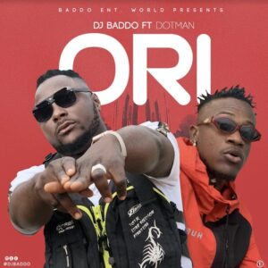 [Music] DJ Baddo Ft Dotman – Ori – Mp3 Download