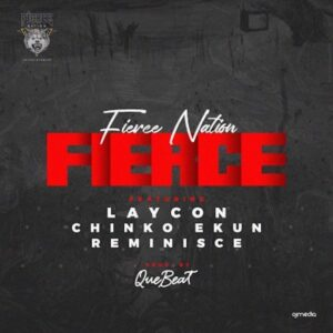 [Music] Laycon Ft Chinko Ekun & Reinisce – Fierce
