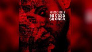 [Music + Video] Korede Bellow – Micasa Su Casa