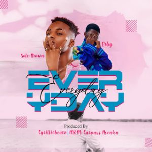 [Music] Solebrown Ft Erby _ Everyday mp3 download