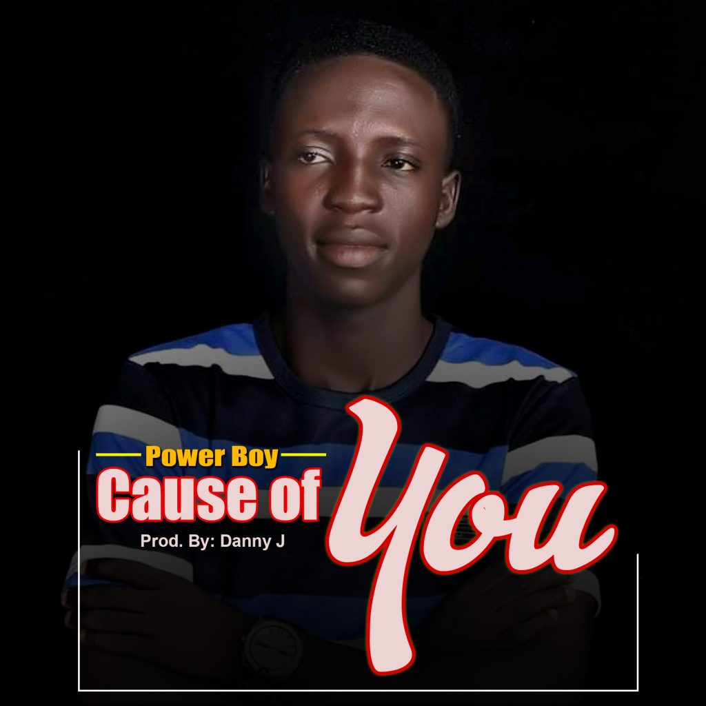 [Music] Power Boy _ Cause of You