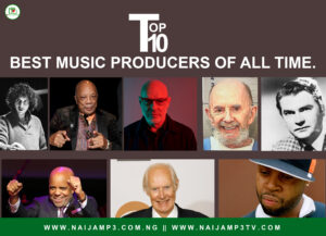 Top ten (10) Best Music Producers of All Time