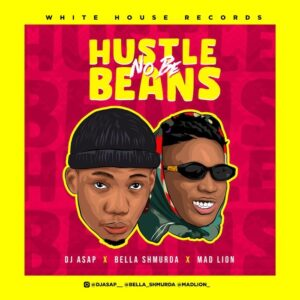 DJ Asap Ft Mad Lion & Bella Shmurda – Hustle No Be Beans