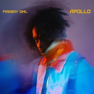 [Album] Fireboy DML – Apollo (Full Album) Mp3 Downloads