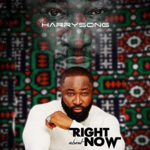 Harrysong – Right About Now (Full Ep) Mp3 Download