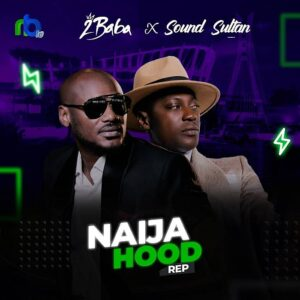[Music] Sound Sultan Ft 2baba – Naija Hood Rep Mp3