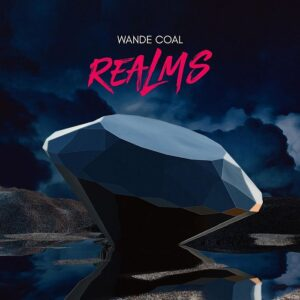 [Ep] Wande Coal – Realms (Full Ep) Mp3 Downloads