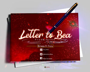 [Music] Brisco Ft Tizzy – Letter To Bae Mp3 Downloads