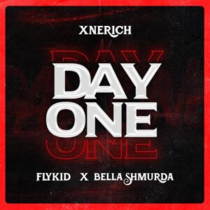 [Music] Xnerich Ft. Bella Shmurder & Flykid – Day One Mp3