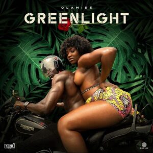 [Music] Olamide – Green Light Mp3 Download (Official Video)