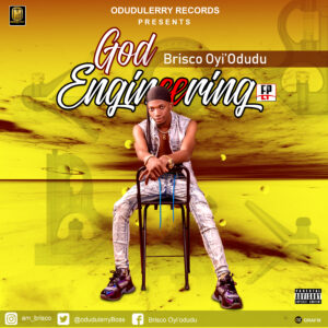 Download Now; Brisco Oyiodudu – God Engineering (Full Ep)