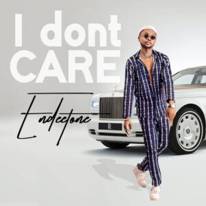 [Music] Endeetone – I Don't Care Mp3 Download