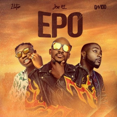 Joe El – Epo ft Davido & Zlatan