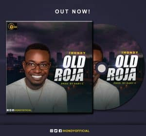 [Music] Ihondy – Old Roja Mp3 Download