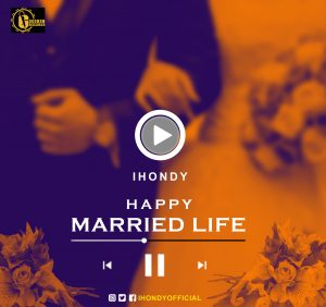 IHONDY - HAPPY MARRIED LIFE  -scaled