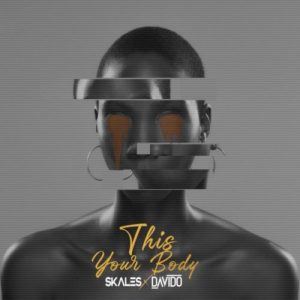 [Music] Skales Ft Davido – This Your Body Mp3 Download