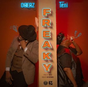 [Music] Oberz Ft Teni – Freaky Mp3 Download