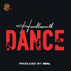 [Music] Humblesmith – Dance Mp3 Download