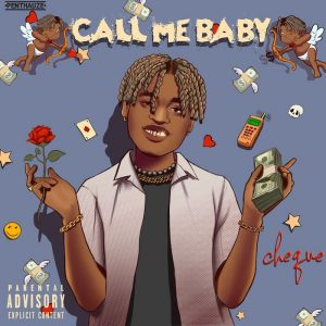 [Music] Cheque – Call Me Baby Mp3 Download