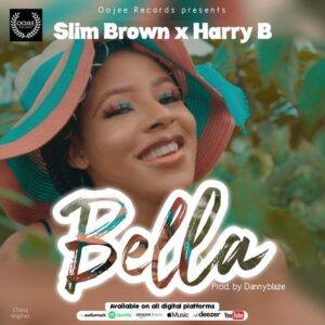 [Music + Video] Slim Brown Ft Harry B – Bella Mp3 Download