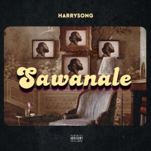 [Music] Harrysong – Sawanale Mp3 Download