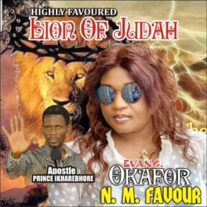 [Gospel] Evangelist Okafor.N.M Favour – Lion Of Judah Mp3 Download