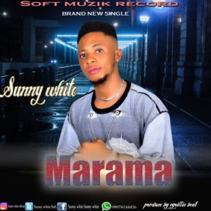 [Music] Sunny White – Marama Mp3 Download