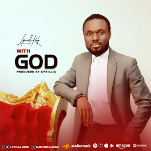 [Music] Lyrical King – With God Mp3 Download