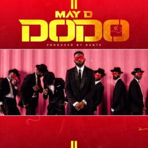 [Music] May D – Dodo Mp3 Download