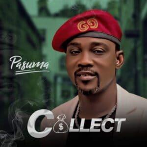 [Music] Pasuma – Collect Mp3 Download